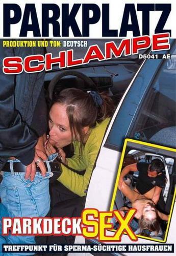 Секс на парковке/Parkplatz schlampe: Parkdeck Sex (2008) DVDRip