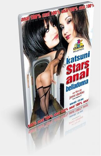 Анальные Королевы - Катсуми и Белладонна / Stars Anal Katsuni Belladonna (2008) DVDRip