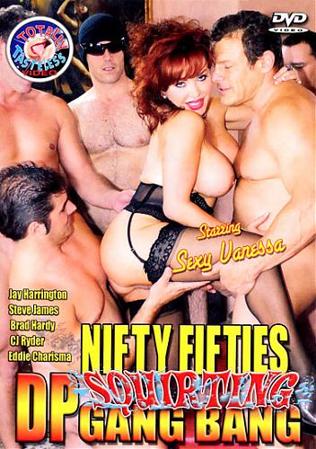 Nifty Fifties Squirting DP Gang Bang (2009) SATRip