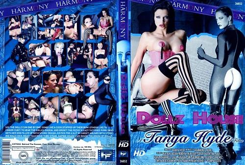 Dollz House / Дом Кукол (TANYA HYDE /Harmony) [2009 г., Vignettes, Anal, Double Penetration] *(Release Date:September, 09. 2009.) (2009) DVDRip