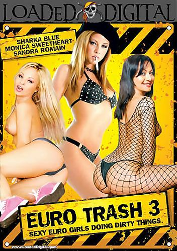 Euro Trash 3 (Monica Sweetheart, Sharka Blue, Sandra Romain, Rita Faltoyano, Sharon Wild, Anna Nova, Mandy Bright, Claudia, Rita, Lilly, Vanessa.) (2009) DVDRip