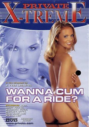 Private Xtreme №11 Wanna Cum For A Ride / Хочешь спермы за поездку? (2004) DVDRip