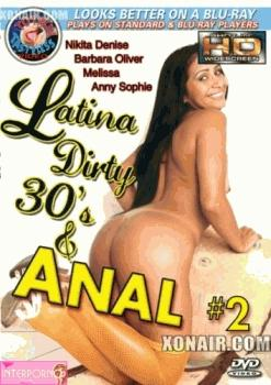 Грязные тридцатилетние латинки и анал  #2 [Latina Dirty 30s & Anal #2] (2008) DVDRip