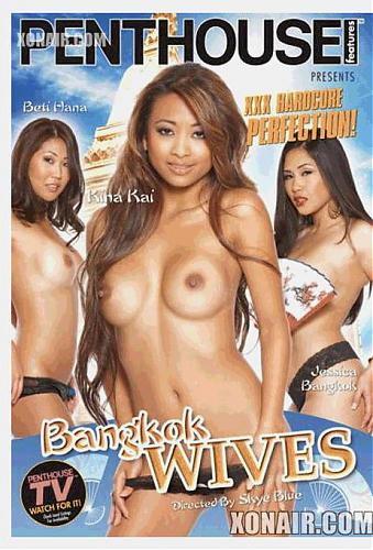 Bangkok Wives  Бангкокские жены (Skye Blue, Penthouse ) [2010, Asian , MILF , Couples , All Sex, DVDRip] *Release Date: April 29, 2010* (2010) DVDRip