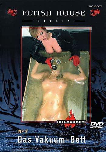 Fetish House 7 Das Vakuum-Bett / Дом фетиша 7 - Вакуумная упаковка (Inflagranti)[2003 г., Fetish, BDSM, Latex, Rubber, DVDRip][Split Scenes] (2003) DVDRip