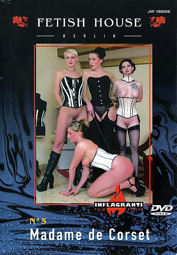 Fetish House 5 Madame De Corset / Дом фетиша 5 - Мадам в корсете (Inflagranti)[2002 г., Fetish, BDSM, Latex, Rubber, DVDRip][Split Scenes] (2002) DVDRip