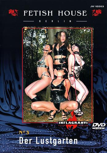 Fetish House 3 Der Lustgarten / Дом фетиша 3 - Сад похоти (Inflagranti)[2002 г., Fetish, BDSM, Latex, DVDRip][Split Scenes] (2002) DVDRip