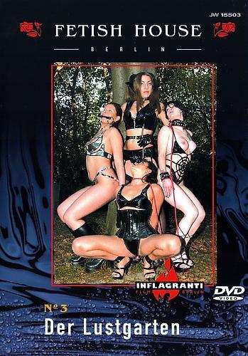 Fetish House 3 Der Lustgarten / Дом фетиша 3 - Сад похоти (Inflagranti)[2002 г., Fetish, BDSM, Latex, DVDRip][Split Scenes] (2002) DVDRip