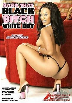Удар по Черной Суки Белым Мальчиком / Bang That Black Bitch White Boy (2007) DVDRip