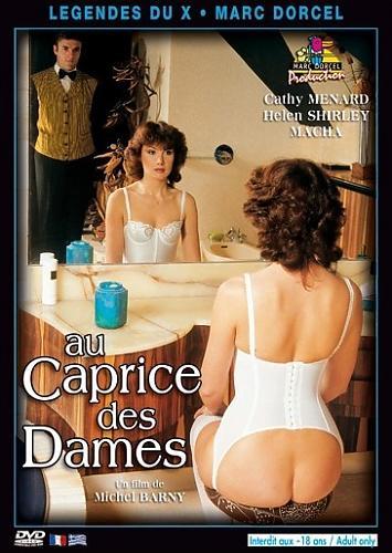 Au Caprice Des Dames / Дамские капризы  (Marc Dorcel) (1982) DVDRip