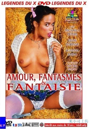 Amour, fantasmes et fantaisie / Любовь, Вымыслы и Фантазия  (Marc Dorcel)  (1985) DVDRip