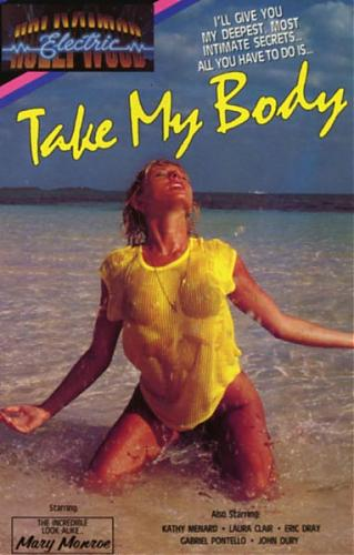 Возьми моё тело / Take my body (Michel Lemoine / Electric Hollywood) [1984,Classic, VHSRip] (1984) DVDRip