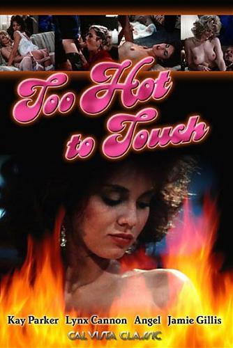 Too Hot to Touch / Слишком горяча, чтобы дотронуться (Bob Vosse / Metro)Kay Parker, Lynx Cannon, Angel, Jamie Gillis (1984) DVDRip