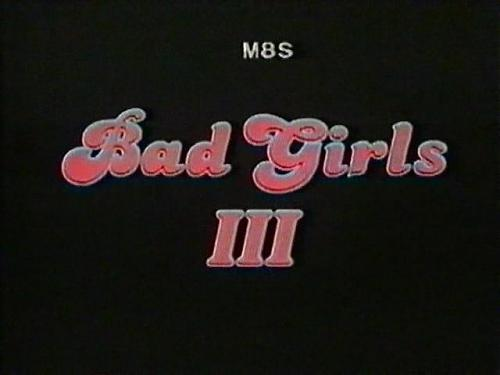 Bad Girls 3 / Плохие девчонки 3 (Svetlana ,   David I. Frazer / Collectors video, inc.) [1984 г., Classic, Traci Lords, VHSRip] (1984) DVDRip