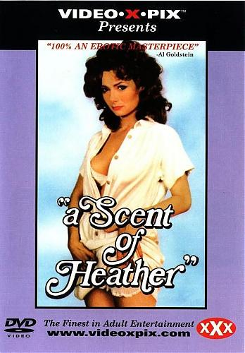 A Scent of Heather / Аромат Вереска (Bill Eagle, Video-X-Pix) [1980 г., Feature, Straight, Classic, DVDRip] Veronica Hart, Tracy Adams, Vanessa Del Rio (1980) DVDRip
