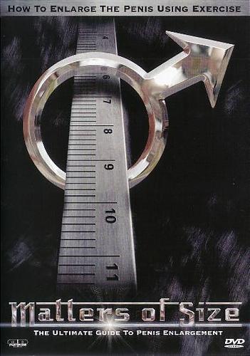 Matters of Size: The Ultimate Guide to Penis Enlargement / Размер имеет значение: Пособие по увеличению полового члена [5-ти стадийный интерактивный обучающий курс] (2005) DVD