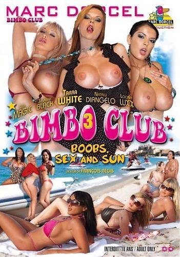 Bimbo Club 3: Sex & Sun / Публичный Дом 3: Секс и солнце  (Marc Dorcel) (2009) DVDRip