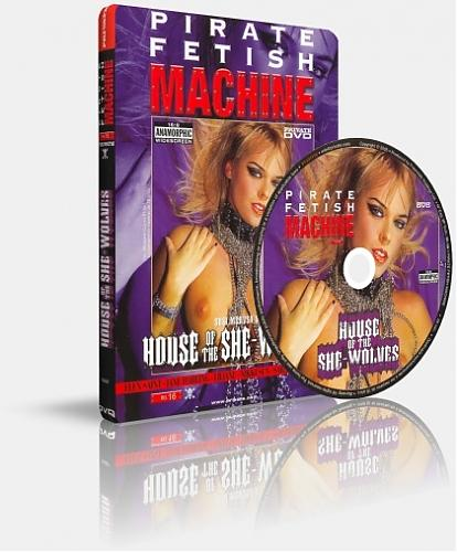 Pirate Fetish Machine 16: House of the She-Wolves / Логово волчицы (Susi Medusa Gottardi (as Susi Medvsa Gottardi), Private) [2004 г., Feature, Fetish, Anal Sex, Lesbians, DP, DVDRip] (2004) DVDRip