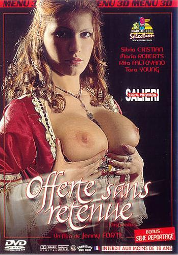 Offerte Sans Retenue / Предложенная вся целиком  (Marc Dorcel / Salieri) (2003) DVDRip