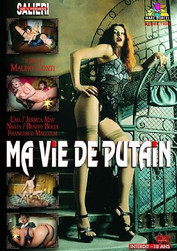 Ma Vie De Putain / Моя Жизнь Шлюхи  (Marc Dorcel / Salieri)  (2004) DVDRip