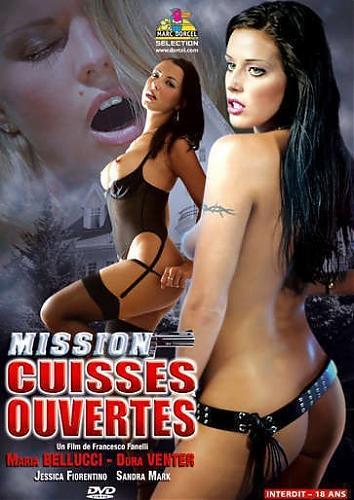 Mission cuisses ouvertes / Миссия откровенного секса  (Marc Dorcel) (2006) DVDRip
