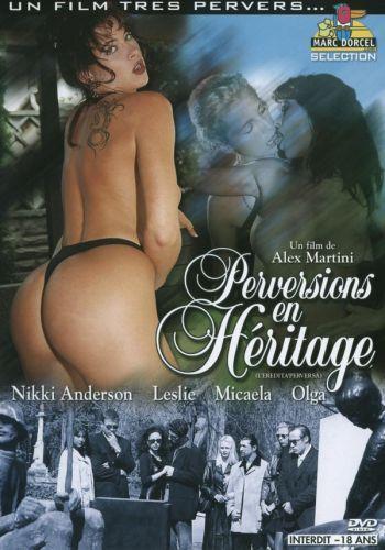 Perversions En Heritage / Извращенные наследники  (Marc Dorcel) (2005) DVDRip