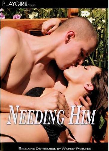 Needing Him. / Его Требование. (Playgirl.) [2010 г., Feature & Vignetteы, Gonzo. DVDRip] *(Release Date:Jan 23,2010) (2010) DVDRip