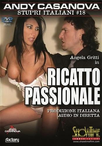 Stupri Italiani №18 Ricatto Passionale / Изнасилование по итальянски №18 Страстное Вымогательство (2007) DVDRip