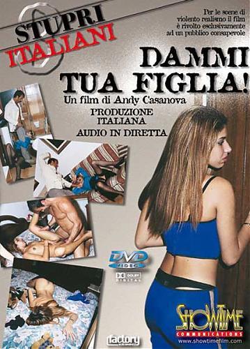 Stupri Italiani №03 Dammi Tua Figlia / Изнасилование по итальянски №03 Дай мне твою дочь (2002) DVDRip