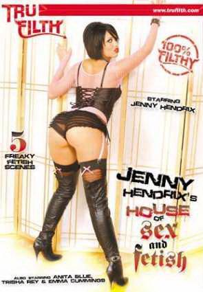 Jenny Hendrix House of Sex Fnd Fetish (2008) DVDRip