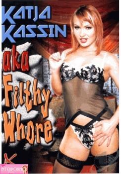 Катя Кассин - грязная шлюха / Katja Kassin Aka Filthy Whore  (2005) DVDRip