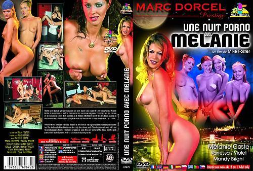 Une Nuit porno avec Melanie / Порно-ночь с Мелани (Mike Foster / Marc Dorcel)  (2003) DVDRip