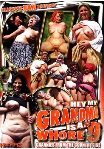 Эй, моя бабушка шлюха 9 Hey My Grandma Is A Whore 9 (2004) DVDRip