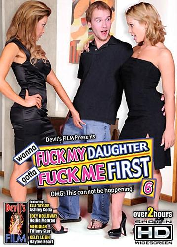 Wanna Fuck My Daughter Gotta Fuck Me First 6 (2009) DVDRip