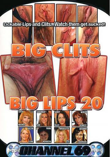 Big Clits Big Lips №20 / Большие клиторы большие губы №20 (2008) DVDRip