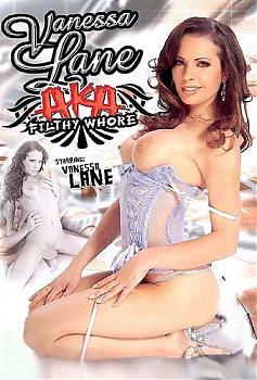 Vanessa Lane aka Filthy Whore  (2007) DVDRip
