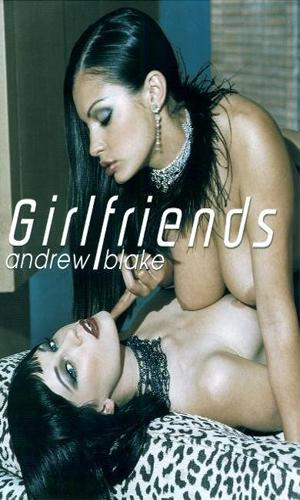 Подруги / Girlfriends - Andrew Blake (2001) DVDRip