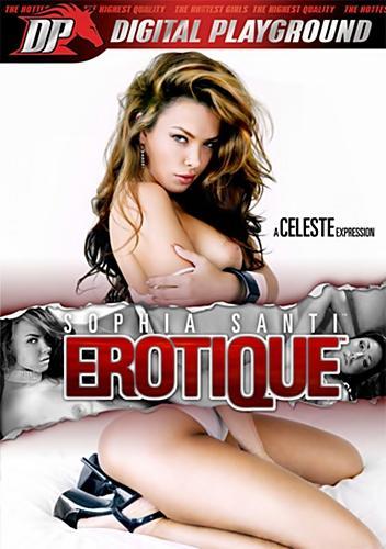 Sophia Santi - Erotique (2009) DVDRip