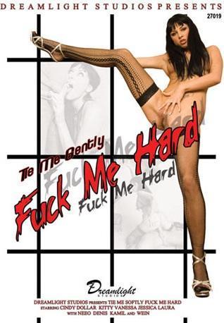 Tie Me Gently Fuck Me Hard (2009) DVDRip