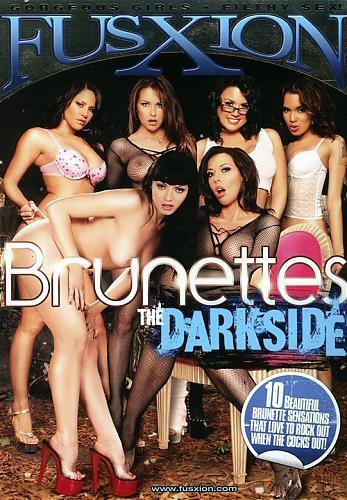 Brunettes The Darkside / Брюнетки - Темная сторона (Fusxion)[2009 г., Brunettes, Straight, All Sex, DVDRip][Split Scenes] (2009) DVDRip