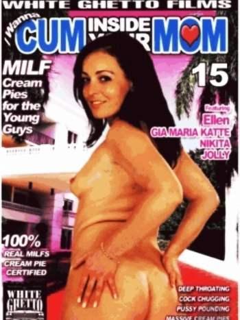 Я хочу кончить в твою маму - Часть 15 / I Wanna Cum Inside Your Mom #15 (2008) DVDRip