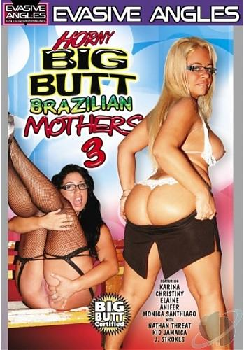 Horny Big Butt Brazilian Mothers 3 (2008) DVDRip