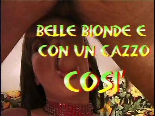 Belle Bionde Con Un Cazzo Cosi (shemale) (2007) DVDRip