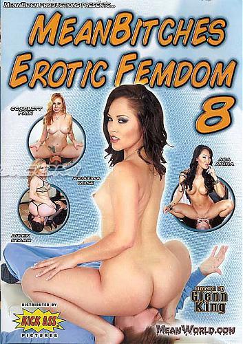 Mean Bitches Erotic Femdom # 8. / Сердитые Эротические Сучки -8. (Glenn King. / Kick Ass.) (2010) DVDRip