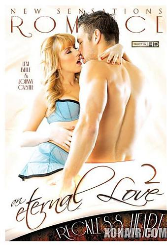 An Eternal Love 2: Reckless Heart / Вечная Любовь 2: Безрассудное Сердце (New Sensations Romance) [2010, Feature, Made For Women, Romance, Couples, DVDRip] *Release Date: May 17 , 2010* (2010) DVDRip
