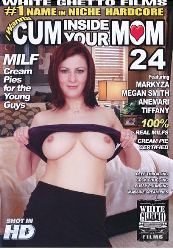 I Wanna Cum Inside Your Mom №24 / Я Хочу Кончить В Твою Мамочку №24 (2010) DVDRip