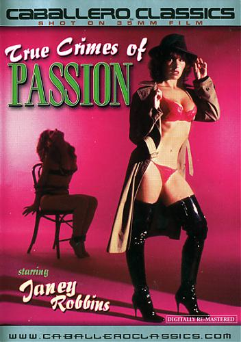 True Crimes Of Passion / Правда о преступлениях на почве страсти (Kim Christy, Caballero Home Video) [1984 г., Classic, Feature, Straight, All Sex, Blowjob, Ass to Mouth, Threesome, Hairy][Split Scenes] (2006) DVDRip