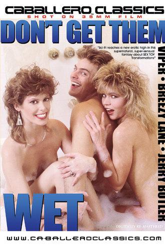 Don't Get Them Wet / Не возбуждай их (Vinni Rossi, Caballero Home Video / Vidco Entertainment) [1987 г., Classic, Feature, Straight, All Sex, Gang Bang, Blowjob, Deep Throat, Facial Cumshot, Hairy, Tattoo][Split Scenes] (2006) DVDRip