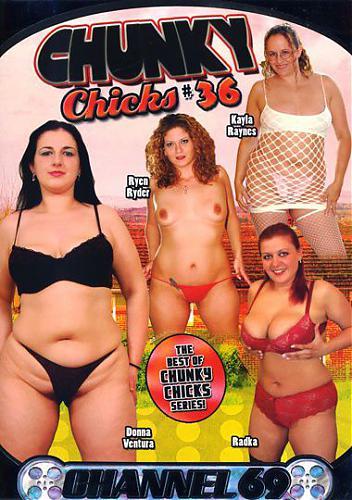 Chunky Chicks 36 / Толстые Цыпочки 36 (2008) DVDRip