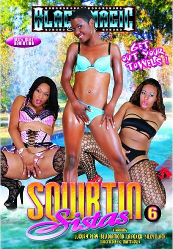 Squirtin Sistas # 6 (2010) DVDRip